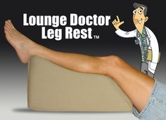 www.loungedoctor.com OMG I need this for my legs so they can quit getting swollen all the time!