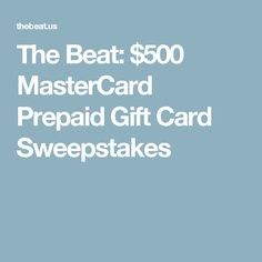 The Beat: $500 MasterCard Prepaid Gift Card Sweepstakes