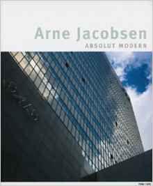 Arne Jacobsen : absolut modern / [Kurator, Kjeld Kjeldsen ; Redaktion/Lektorat des deutschen Kataloges, Annette Sievert, Birgit Hübner] [Humlebaek, Denmark] : Louisiana Museum of Modern Art, 2003