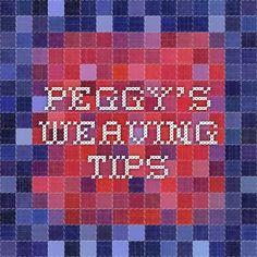 Peggy's weaving tips