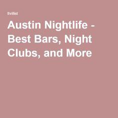 Austin Nightlife - Best Bars, Night Clubs, and Nashville Nightlife, Austin Nightlife, Nightlife Travel, Night Club, Night Life, Cool Bars, Travel Light, Beach Fun, Beach Stuff