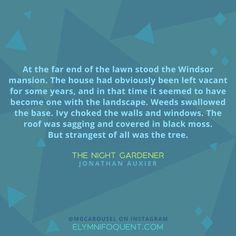The Night Gardener by Jonathan Auxier | #MGCarousel #IReadMG #kidlit #mglit #amreading #bookblogger #bookquote #quoteoftheday