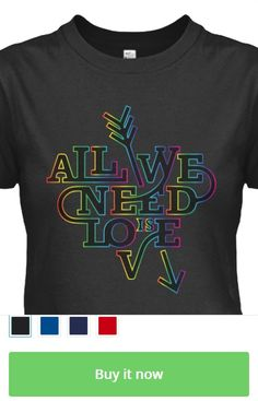 All We Need Is Love - Limited Edition T-shirts https://teespring.com/all-we-need-is-love-T-shirts