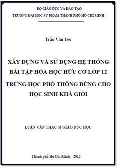 Luận Văn Thạc Sĩ - Xây Dựng Và Sử Dụng Hệ Thống Bài Tập Hóa Học Hữu Cơ Lớp 12 THPT Dùng Cho Học Sinh Khá Giỏi   Sách Việt Nam
