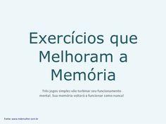 Exercícios Que Melhoram A Memória - patão by Patão Supermercado via slideshare Brain Memory, Dementia Activities, Right Brain, Neuroscience, Coaching, Stress, Education, Health, Natural