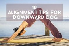 10 alignment tips for downward facing dog. It's so good to find subtle moves in this yoga pose. It'll revolutionise your down dog. Enjoyed and repinned by yogapad.com.au