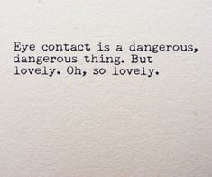 Have you ever had an unforgettable eye contact with someone? It can be good or bad, here we have some interesting eye contact quotes to know more about it. The Words, Pretty Words, Beautiful Words, Eye Contact Quotes, Words Quotes, Sayings, Qoutes, Quotes On Eyes, Quotes About Eyes