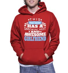 This Head Teacher Has A Smokin' Hot And Awesome Girlfriend Hoodie