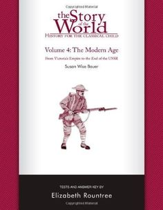 The Story of the World: History for the Classical Child: The Modern Age: Tests and Answer Key (Vol. 4) (Story of the World) by Bauer, Susan Wise, Rountree, Elizabeth (4/17/2007): Amazon.com: Books