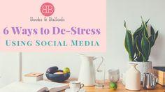 6 Ways to De-Stress Using Social Media