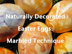The Chocolate Muffin Tree: Naturally Decorated Eggs:Marbled Technique  Can easily be turned into a science experiment by using different plants on different eggs.