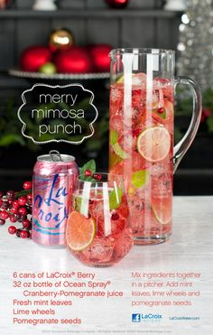 Merry Mimosa Punch Mix one bottle of your favorite prosecco or Champagne with 1 32 oz bottle of Ocean Spray Cranberry-Pomegranate juice and 6 cans of LaCroix Berry Sparkling Water. Top with mint leaves, pomegranate seeds and lemon wheels. Holiday Punch, Christmas Punch, Christmas Drinks, Holiday Drinks, Party Drinks, Fun Drinks, Yummy Drinks, Alcoholic Drinks, Holiday Treats
