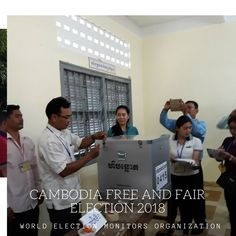 Cambodia National Assembly Election 2018: Photo Dossier. Free and fair election! World Election Monitors Organization!