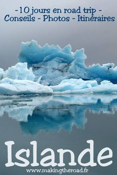 Voyage en road trip en Islande de 10 jours. itinéraire bons plans photos et conseils - glaciers - randonnées - hot pot