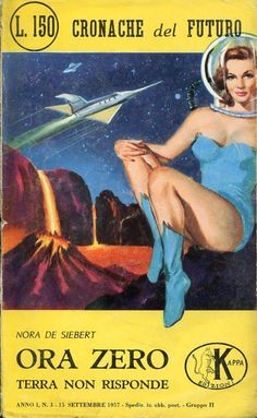 Cronache del Futuro: I believe this is an italian sci fi pulp fiction cover from 1957
