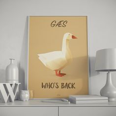 """Danish Qoute"" Poster with - Gæs who's back!"