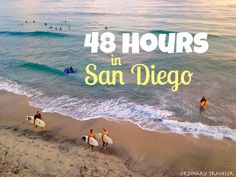 48 Hours in San Diego - by a local
