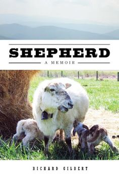 All about Shepherd: A Memoir by Richard Gilbert. LibraryThing is a cataloging and social networking site for booklovers Used Books, My Books, Shepherd Book, Michigan State University, Old Farm, S Stories, Livestock, Memoirs, Nonfiction