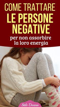 Come comportarsi con le persone negative per non assorbire la loro energia Thai Chi, Emotional Intelligence, Love Life, Self Help, Persona, Feel Good, The Cure, Health Fitness, Stress
