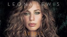 Take A Bow - Leona Lewis - Spirit | She has an amazing voice.