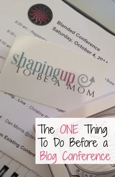 The One Thing To Do Before A Blogging Conference - http://www.shapinguptobeamom.com/the-one-thing-to-do-before-a-blogging-conference/ #blendedconf