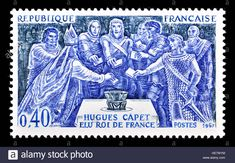 Stock Photo - French postage stamp : Hugh / Hugues Capet(c. 941 – elected King of France. First King of the Franks of the House of Capet from Hugh Capet, French Royalty, Old Stamps, French History, Great Names, My Ancestors, French Revolution, New Print, One Kings