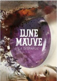 Critiques, citations, extraits de Lune mauve, tome 1 : La disparue de Marilou…