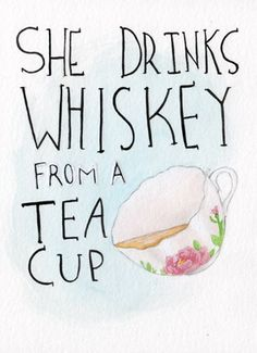 Neo Mamis: Whiskey in a tea cup