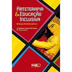Livro - Arte Terapia e Educação Inclusiva: Diálogo Multidisciplinar