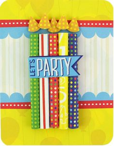 Cakes & Candles Let's Party Birthday #Card Project Idea from Creative Memories    http://www.creativememories.com