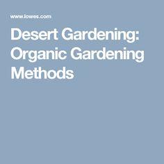 Desert Gardening: Organic Gardening Methods