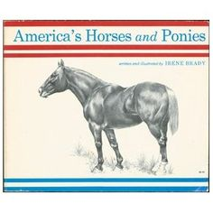 full of beautiful horse drawings--my most favorite childhood horse book....