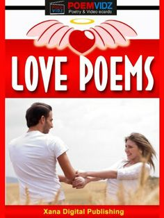 Love Poems, Love in Poetry, Romantic Love Poems and Love Quotes by William D Curl, http://www.amazon.com/dp/B00CTOTJNE/