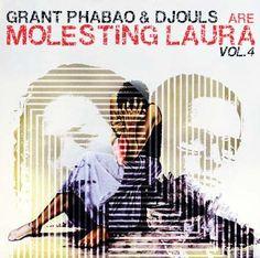 #026 Grant Phabao & Djouls - Are Molesting Laura Vol.4