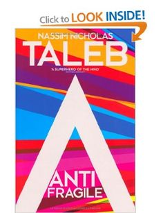 Antifragile: Things that Gain from Disorder: Nassim Nicholas Taleb