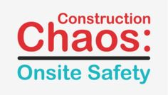 Construction Chaos: Onsite Safety