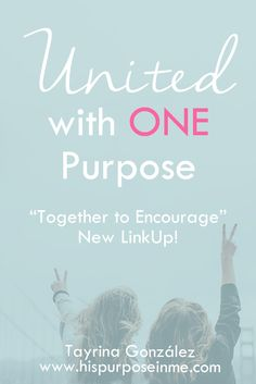 """United with ONE Purpose - Together to Encourage 