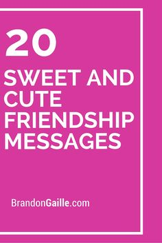 20 Sweet and Cute Friendship Messages