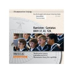Thomanerchor Leipzig - Bach: Cantatas for the Ascension/Liturgical Year with Johan