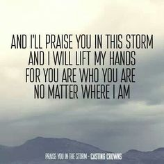 Praise You in the Storm ~ღ~