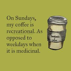 Sunday #Funny #Coffee #Quote
