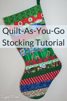 Quilt-As-You-Go Christmas Stocking Tutorial - Part Two - Super Mom - No Cape! Sewing Patterns Free, Free Sewing, Quilt Patterns, Quilted Christmas Stockings, Christmas Stocking Pattern, Xmas Stockings, Christmas Applique, Quilted Ornaments, Christmas Patterns