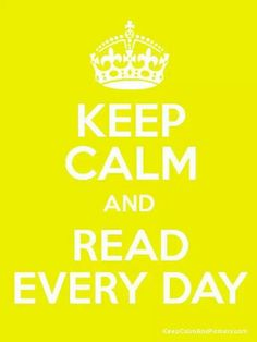 Keep Calm and Read Every Day