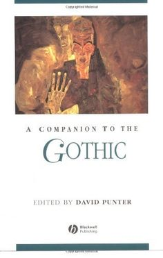 A Companion to the Gothic (Blackwell Companions to Literature and Culture) by David Punter, http://www.amazon.com/dp/0631231994/ref=cm_sw_r_pi_dp_YnNTqb1HNN2YF