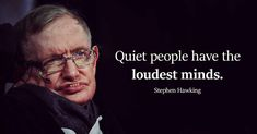 Stephen Hawking Quote Gallery some quotes stephen hawking Stephen Hawking Quote. Here is Stephen Hawking Quote Gallery for you. Stephen Hawking Quote stephen hawking a life in quotes for reading addicts. Best Inspirational Quotes, Amazing Quotes, Best Quotes, True Quotes, Words Quotes, Stephen Hawking Quotes, How The Universe Works, Quiet People, Think Big