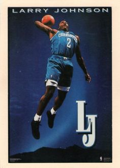 Larry Johnson...i use to have this poster when I was a kid · Larry  JohnsonCharlotte HornetsNba ... 681258692