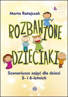 Sprawdź Rozbawione dzieciaki - Scenariusze zajęć dla dzieci 5- i 6-letnich w Księgarni Edukacyjnej > EduKsiegarnia.pl - Najbardziej Wartościowe Materiały Edukacyjne Montessori, Education, Children, School, Art, Therapy, Literatura, Kids, Young Children