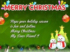 Since saying merry Christmas you need Merry Christmas Wishes For Friends. It feels good to tell your friends how much you love them by best Christmas wishes.