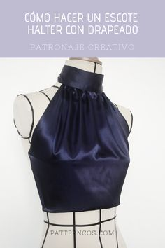¿Quieres aprender cómo hacer un escote Halter además de algún tip sobre drapeados? | Tutoriales paso a paso | Patronaje creativo Fashion Sewing, Diy Fashion, Fashion Outfits, Clothing Store Displays, African Wear Dresses, Stitching Dresses, Designs For Dresses, Mode Chic, Maxi Dress With Slit