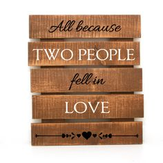 All because two people fell in love  Rustic Pallet by LEVinyl